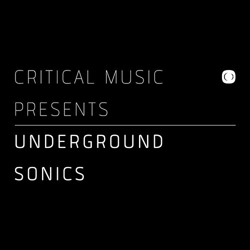 Critical Music Presents: Underground Sonics by Various Artists