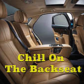 Chill On The Back Seat von Various Artists