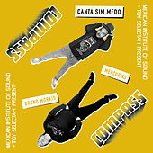Canta Sim Medo by Toy Selectah
