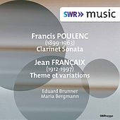 Poulenc: Clarinet Sonata, FP 184 - Françaix: Theme et variations for Clarinet & Piano by Various Artists