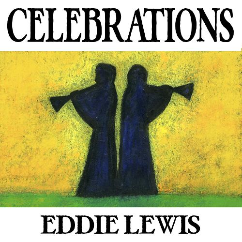 Celebrations by Eddie Lewis