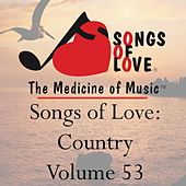 Songs of Love: Country, Vol. 53 de Various Artists