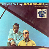 Nat King Cole Sings, George Shearing Plays by Nat King Cole