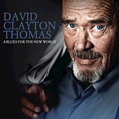 A Blues For The New World by David Clayton-Thomas