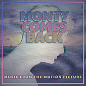 Monty Comes Back (Music from the Motion Picture) by Various Artists