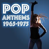 Pop Anthems 1965-1975 by Various Artists