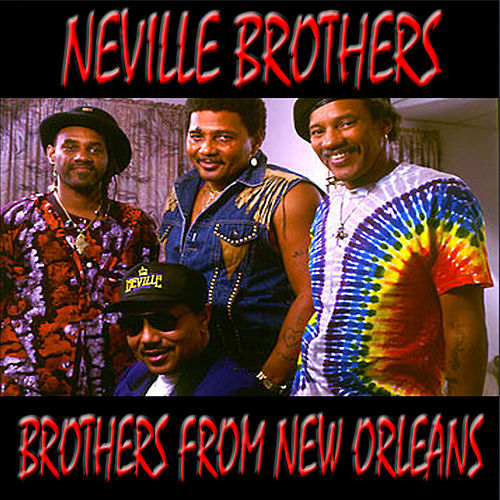 Brothers From New Orleans von The Neville Brothers