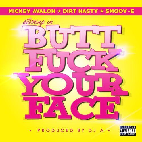 Butt Fuck Your Face by Smoov-e
