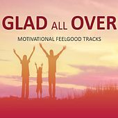 Glad All Over!: Motivational Feelgood Tracks de Various Artists