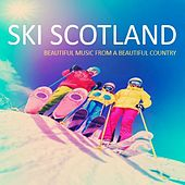 Ski Scotland: Beautiful Music from a Beautiful Country by Various Artists