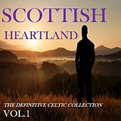 Scottish Heartland: The Definitive Celtic Collection, Vol. 1 by Various Artists