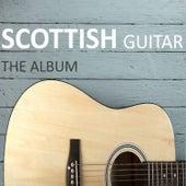 Scotttish Guitar: The Album by Various Artists