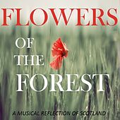 Flowers of the Forest: A Musical Reflection of Scotland by Various Artists