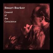 Coward of the Conscience de Smart Barker