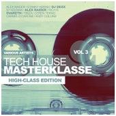 Tech House Masterklasse, Vol. 3: High-Class Edition - EP de Various Artists