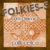Folkies-5 (Folk Celta) de Toni Giménez