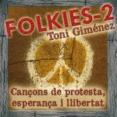 Folkies-2: Cançons de Protesta, Esperança I Llibertat de Toni Giménez