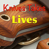 Knives Takes Lives by Various Artists