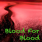 Blood For Blood by Various Artists