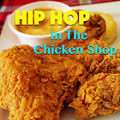 Hip Hop In The Chicken Shop de Various Artists