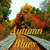 Autumn Blues by Various Artists