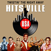 Twistin' the Night Away (Hitsville USA) by Various Artists