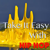 Take It Easy With Hip Hop von Various Artists