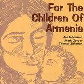 For The Children Of Armenia by Ara Topouzian