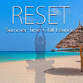 Reset - Summer Time Chill Lounge by Various Artists