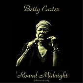 'Round Midnight (Remastered 2016) by Betty Carter