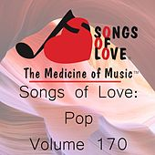 Songs of Love: Pop, Vol. 170 von Various Artists