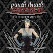 Electrik Steam Show by Punch Drunk Cabaret