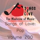 Songs of Love: Pop, Vol. 200 by Various Artists