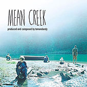 Mean Creek (Soundtrack from the Motion Picture) by Various Artists