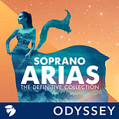 Soprano Arias: The Definitive Collection von Various Artists