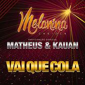 Vai Que Cola - Single by Melanina Carioca
