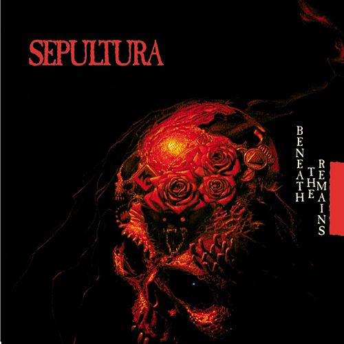 Beneath The Remains by Sepultura