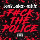Fuck the Police (feat. Webbie) - Single von Boosie Badazz