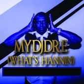 What's Hannin by MyDJDre
