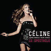 La Tournée Mondiale Taking Chances  LE SPECTACLE by Celine Dion