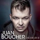Dis Wie Ek Is von Juan Boucher