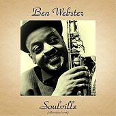Soulville (Remastered 2016) von Ben Webster