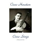 Cisco Sings (Remastered 2016) de Cisco Houston