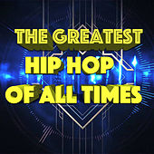 The Greatest Hip Hop Of All Times de Various Artists