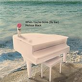 When You're Gone (By Ear) de Melissa Black