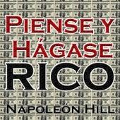 Piense y Hagase Rico by Napoleon Hill
