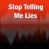 Stop Telling Lies by Various Artists
