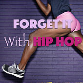 Forget It With Hip Hop de Various Artists
