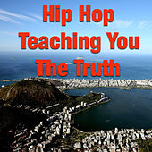 Hip Hop Teaching You The Truth de Various Artists