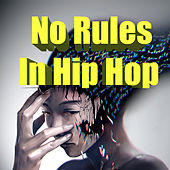 No Rules In Hip Hop by Various Artists